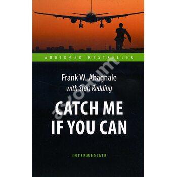 Catch Me If You Can / Злови мене , якщо зможеш