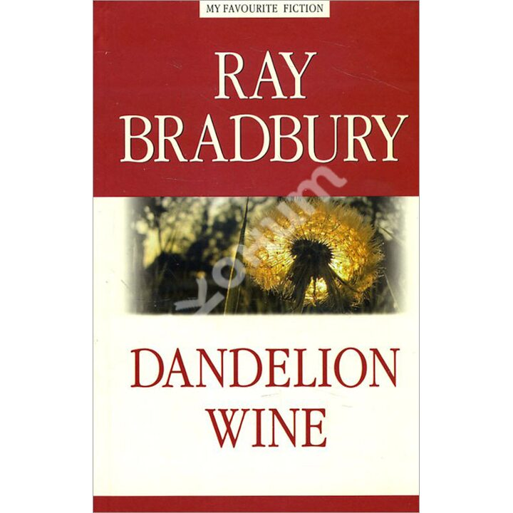 Dandelion Wine / Вино из одуванчиков - Рэй Брэдбери (978-5-9909212-4-5)