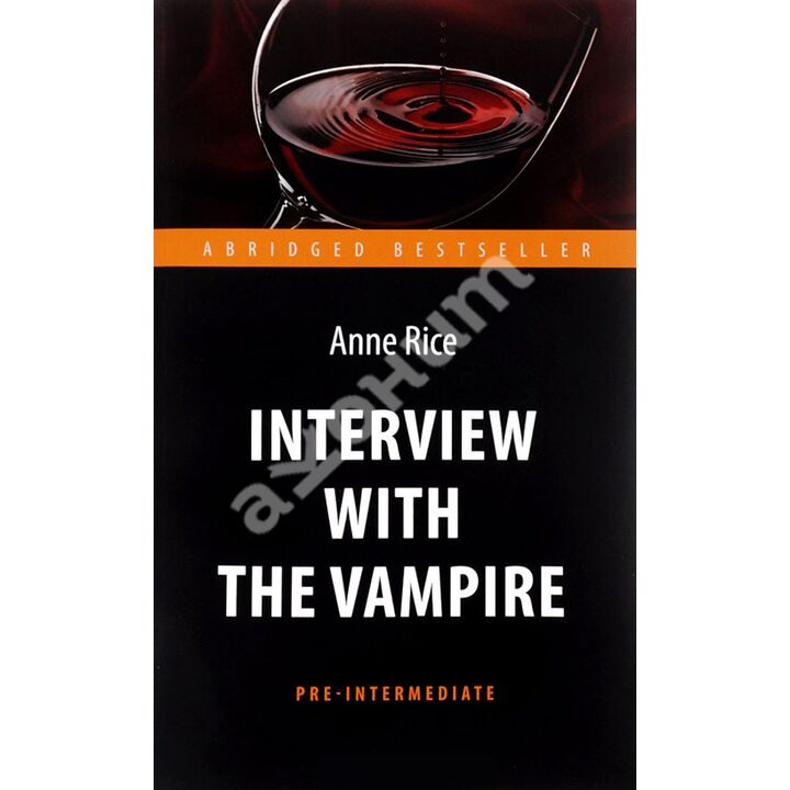 Interview with the Vampire / Интервью с вампиром - Энн Райс (978-5-9906808-9-0)