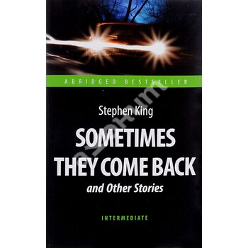 Sometimes They Come Back and Other Stories / Иногда они возвращаются и другие рассказы
