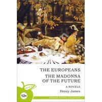 The Europeans. The Madonna of the Future / Европейцы. Мадонна будущего