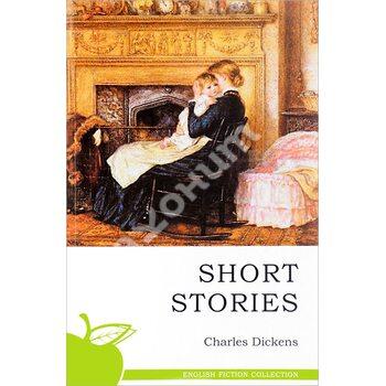 Charles Dickens. Short Stories / Чарльз Диккенс. Рассказы