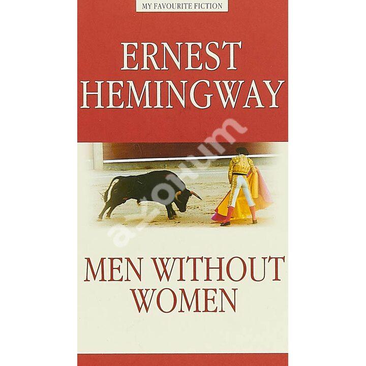 Men without Women / Мужчины без женщины - Эрнест Хемингуэй (978-5-9500282-3-6)