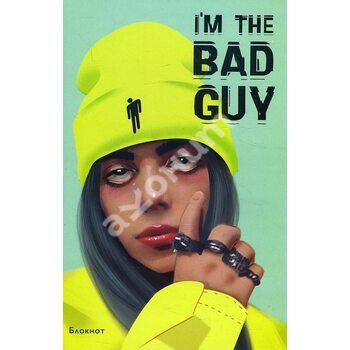 Блокнот Billie Eilish . I'm the bad guy