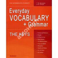 Everyday Vocabulary + Grammar. For Intermediate Students. The Keys