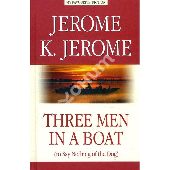 Three Men in a Boat (To Say Nothing of the Dog) / Трое в лодке, не считая собаки - Джером Клапка Джером (978-5-9908665-6-0)