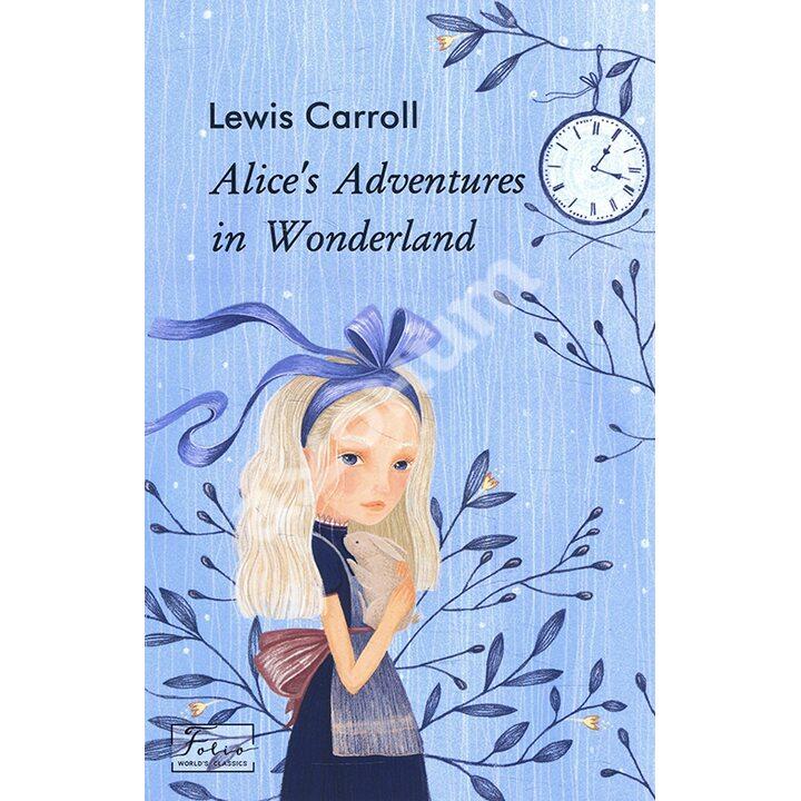 Alice's Adventures in Wonderland - Льюїс Керролл (978-966-03-9433-9)