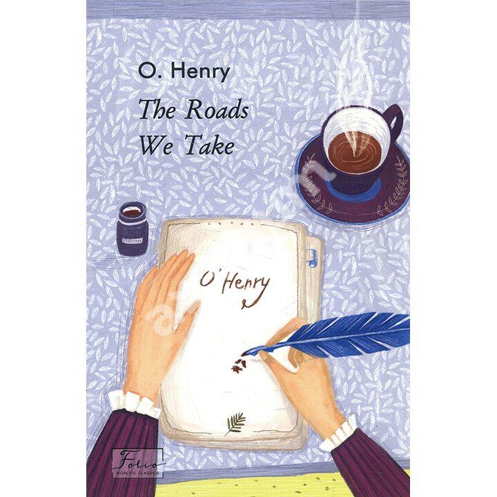 The Roads We Take - О. Генрі (978-966-03-9396-7)
