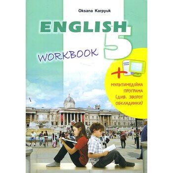 English 5 Workbook. Робочий зошит з англійської мови для 5-го класу загальноосвітніх навчальних закладів