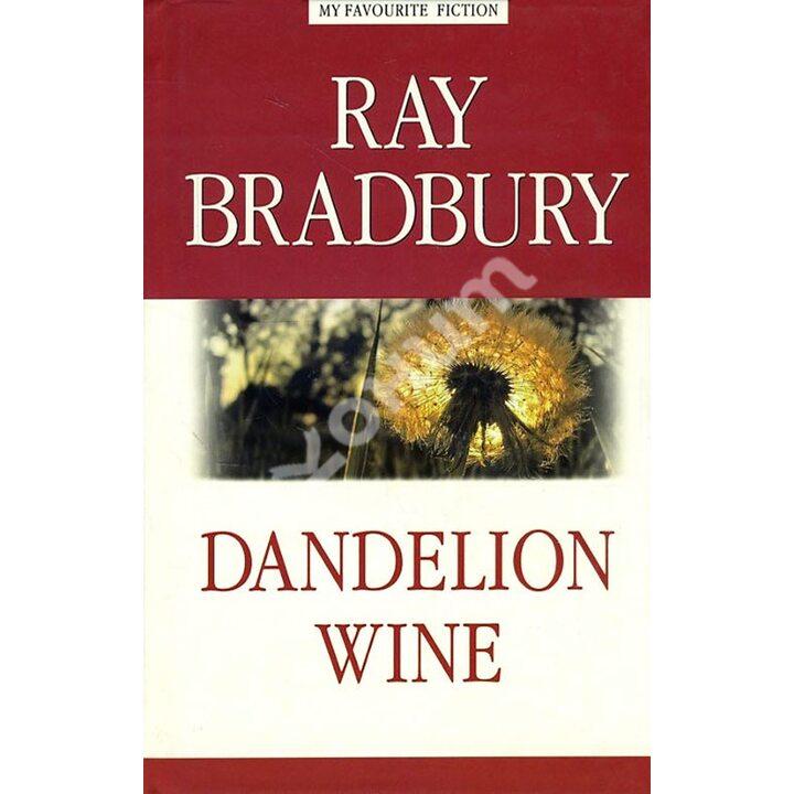 Dandelion Wine / Вино из одуванчиков - Рэй Брэдбери (978-5-94962-220-9)