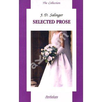 J. D. Salinger. Selected Prose / Дж. Д. Сэлинджер. Избранное