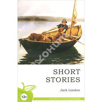 Jack London. Short Stories / Джек Лондон. Рассказы