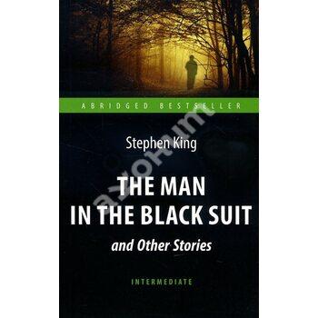 The Man in the Black Suit and Other Stories / «Человек в черном костюме» и другие рассказы