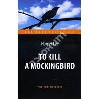 To Kill a Mockingbird / Убить пересмешника